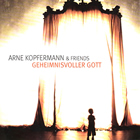 Album Cover: Geheimnisvoller Gott, Arne Kopfermann & Friends