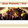 Album Cover: Live, Jazz Pistols