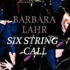 Album Cover: Six String Call, Barbara Lahr