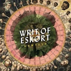 Album Cover: Writ Of Eskort, My Baby Wants To Eat Your Pussy